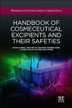 Handbook of Cosmeceutical Excipients and Their Safeties - K. Y. Heng