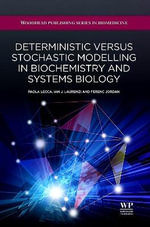 Deterministic Versus Stochastic Modelling in Biochemistry and Systems Biology : Modeling Biological Effects and Environmental Fate - Dr. Paola Lecca