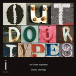 Outdoor Types: An Urban Alphabet  :  A Urban Alphabet - Simon Jennings