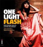 One Light Flash : Professional Quality Lighting on a Budget - John Denton