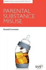 Parenting a Child Affected by Parental Substance Misuse : A Supply Chain Perspective - Donald Forrester