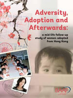 Adversity, Adoption and Afterwards - Julia Feast