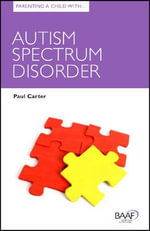 Parenting a Child with Autism Spectrum Disorder - Paul Carter