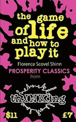 The Game Of Life & How To Play It : ThINKing Classics - Florence Scovel Shinn