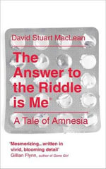 The Answer to the Riddle is Me - David S. MacLean