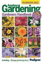Amateur Gardening : Gardeners Handbook 2013
