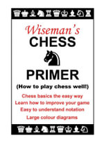 Wiseman's Chess Primer - Paul Wiseman