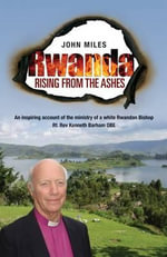 Rwanda Rising From The Ashes : The Predictability of Syntax in an Ancient Transla... - John Miles