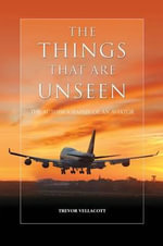 The Things That Are Unseen - Trevor Vellacott