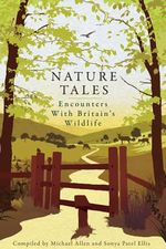 Nature Tales : Encounters with Britain's Wildlife - Michael Allen