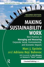 Making Sustainability Work : Best Practices in Managing and Measuring Corporate Social, Environmental, and Economic Impacts - Marc J. Epstein