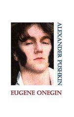 Eugene Onegin - Alexander Pushkin