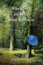 Blackbird and the Blue Balloon - Joan W. Webster