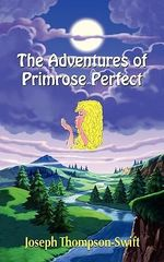 The Adventures of Primrose Perfect - Joe Thompson-Swift