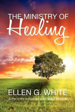 The Ministry of Healing - Ellen G. White