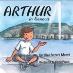 Arthur in Geneve - Caroline Ferrero Menut