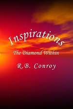 INSPIRATIONS : The Diamond Within - Rosemarie B. Conroy