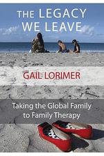 The Legacy We Leave - Gail Lorimer
