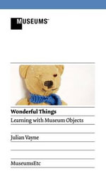 Wonderful Things - Learning with Museum Objects - Julian Vayne
