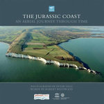 Jurassic Coast : An Aerial Journey Through Time - Robert Westwood