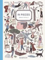 In Pieces : a Collection of Surrealist and Silent Short Stories, Inspired by Everyday Life and Human Relationships - Marion Fayolle