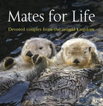 Mates for Life : Devoted Couples from the Animal Kingdom - George Lewis