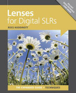 Lenses for Digital SLRs : The Expanded Guide: Techniques - Ross Hoddinott
