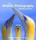 The Wildlife Photography Workshop - Ross Hoddinott