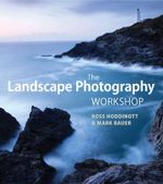 The Landscape Photography Workshop - Ross Hoddinott