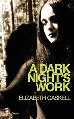 A Dark Night's Work - Elizabeth Gaskell