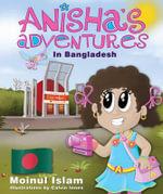 Anisha's Adventures in Bangladesh - Moinul Islam