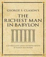 George Clason's the Richest Man in Babylon : A 52 Brilliant Ideas Interpretation - Karen McCreadie