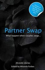 Partner Swap : 20 Erotic Swinging and Swapping Stories