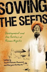 Sowing the Seeds : Development and Politics of Human Rights