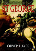 On the Trail of the Real St George - Oliver Hayes