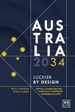 Australia 2034 : Luckier by Design - Peter Munro