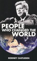 People Who Changed the World - Rodney Castleden