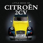 Little Book of Citroen 2CV : 000424684 - Ellie Charleston