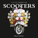 Little Book of Scooters : Little Book Of Ser. - Steve Lanham