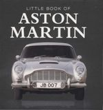 Little Book of Aston Martin - Steve Lanham