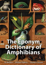 The Eponym Dictionary of Amphibians - Bo Beolens