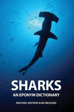 Sharks : An Eponym Dictionary - Michael Watkins