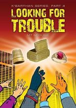 Looking for Trouble : K'Barthan Trilogy Part 4 - M T McGuire