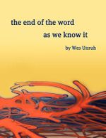 The End of the Word as We Know It - Wes Unruh