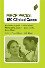 MRCP PACES : 180 Clinical Cases - Kevin O'Gallagher