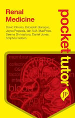 Pocket Tutor Renal Medicine : Pocket Tutor Series - David B.G. Oliveira