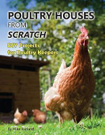 Poultry Housing From Scratch : DIY Projects for the Poultry Keeper - Mike Rutland