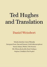 Ted Hughes and Translation : Manage Your Business, Know Your Clients - Daniel Weissbort