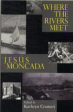 Where the Rivers Meet : Jesus Moncada - Hector Moret