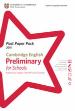 Past Paper Pack for Cambridge English : Preliminary for Schools 2011 Exam Papers and Teachers' Booklet with Audio CD 2011: Teacher's Resource - University of Cambridge ESOL Examinations
